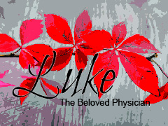 Luke: The Beloved Physician: The Birth of Jesus