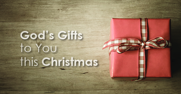 God's Gifts to You this Christmas: God's Gift of His Son
