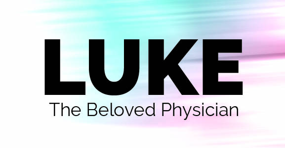 Luke, the Beloved Physician: Signs of the End Game