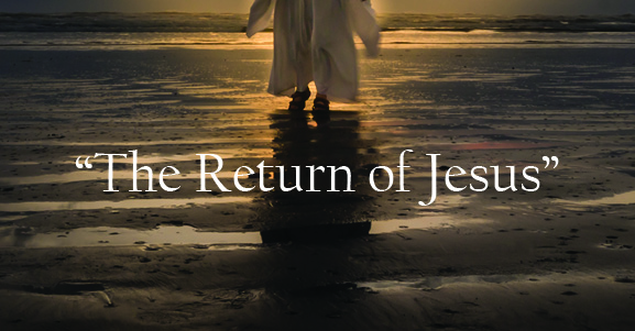 "The Return of Jesus - ""When Jesus Returns to Earth"""